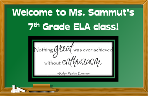 Welcome to Ms. Sammut's 7th Grade ELA class!